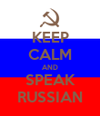 KEEP CALM AND SPEAK RUSSIAN - Personalised Poster large