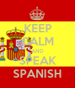 KEEP CALM AND SPEAK SPANISH - Personalised Poster large