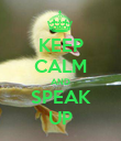 KEEP CALM AND SPEAK UP - Personalised Poster large