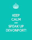 KEEP CALM AND SPEAK UP DEVONPORT! - Personalised Poster large