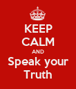 KEEP CALM AND Speak your Truth - Personalised Poster large