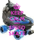 KEEP CALM AND SPEED SKATE - Personalised Poster large