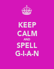 KEEP CALM AND SPELL G-I-A-N - Personalised Poster large