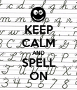 KEEP CALM AND SPELL ON - Personalised Poster large
