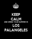 KEEP CALM AND SPEND YOUR SUMMER IN LOS PALANGELES - Personalised Poster large