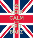 KEEP CALM AND SPIT BARZ - Personalised Poster large