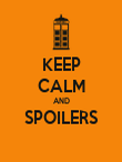 KEEP CALM AND SPOILERS  - Personalised Poster large