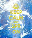 KEEP CALM AND SPR ON - Personalised Poster large