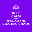 KEEP CALM AND SPREAD THE ELECTRIC CHAOS - Personalised Poster large