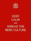 KEEP CALM AND SPREAD THE NERD CULTURE - Personalised Poster large