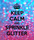 KEEP CALM AND SPRINKLE GLITTER - Personalised Poster large