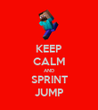 KEEP CALM AND SPRINT JUMP - Personalised Poster large