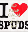 KEEP CALM AND SPUD ME - Personalised Poster large