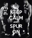 KEEP CALM AND SPUR ON - Personalised Poster large