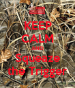 KEEP CALM AND Squeaze the Trigger - Personalised Poster large