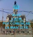 KEEP CALM AND SR PIROTÈCNIC POT COMENÇAR LA MASCLETÀ - Personalised Poster large