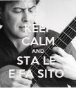 KEEP CALM AND STA LE  E FA SITO  - Personalised Poster large