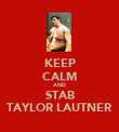 KEEP CALM AND STAB TAYLOR LAUTNER - Personalised Poster small