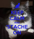 KEEP CALM AND 'STACHE ON - Personalised Poster large
