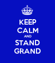 KEEP CALM AND STAND GRAND - Personalised Poster large