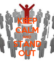 KEEP CALM AND STAND OUT - Personalised Poster large