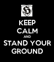 KEEP CALM AND STAND YOUR GROUND - Personalised Poster large
