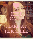 KEEP CALM AND STARE AT  HER SMILE - Personalised Poster large