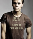 KEEP CALM and  Stare at Paul Wesley - Personalised Poster large