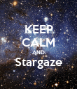 KEEP CALM AND Stargaze  - Personalised Poster large