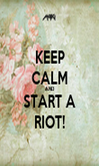 KEEP CALM AND START A RIOT! - Personalised Poster large