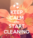 KEEP CALM AND START CLEANING - Personalised Poster large