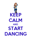 KEEP CALM AND START DANCING - Personalised Poster large