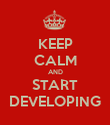 KEEP CALM AND START DEVELOPING - Personalised Poster large