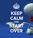 KEEP CALM AND START OVER - Personalised Poster large