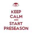 KEEP CALM AND START PRESEASON - Personalised Poster large