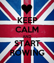 KEEP CALM AND START ROWING - Personalised Poster large
