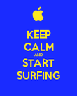 KEEP CALM AND START SURFING - Personalised Poster large