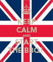 KEEP CALM AND START THE BBQ!  - Personalised Poster large