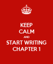 KEEP CALM AND START WRITING CHAPTER 1 - Personalised Poster large