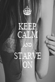 KEEP CALM AND STARVE ON - Personalised Poster large