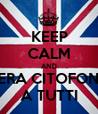 KEEP CALM AND STASERA CITOFONIAMO A TUTTI - Personalised Poster large