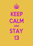 KEEP CALM AND STAY 13 - Personalised Poster large