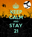 KEEP CALM AND STAY 21 - Personalised Poster large