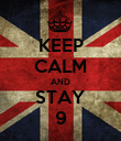 KEEP CALM AND STAY 9 - Personalised Poster large