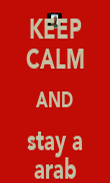 KEEP CALM AND stay a arab - Personalised Poster large