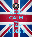KEEP CALM AND STAY  A DEE !! - Personalised Poster large