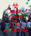 KEEP CALM AND STAY A LEGEND - Personalised Poster large