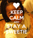 KEEP CALM AND STAY A SWEETIE - Personalised Poster large