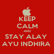 KEEP CALM AND STAY ALAY  AYU INDHIRA  - Personalised Poster large