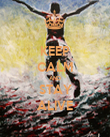 KEEP CALM AND STAY ALIVE - Personalised Poster large